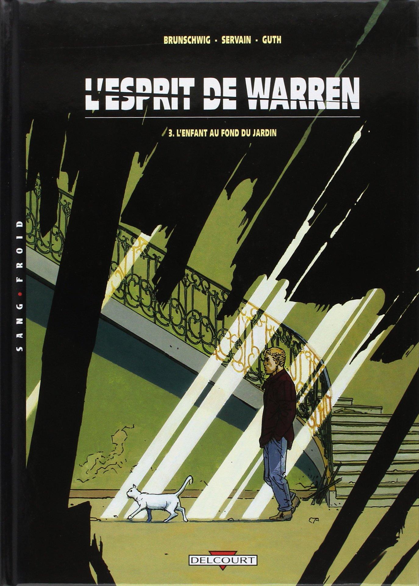 L esprit de Warren 3 L enfant au fond du jardin Luc Brunschwig
