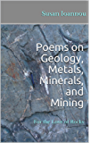 Poems on Geology, Metals, Minerals, and Mining: For the Love of Rocks