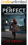 The Perfect Neighborhood: A gripping psychological thriller that will keep you hooked to the last chilling twist (The…