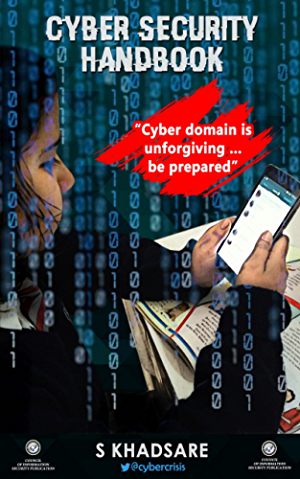 Cyber Security HandBook :: Cyber Domain is Unforgiving Be Prepared