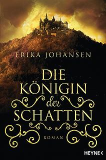 Die Königin der Schatten: Roman (Erika Johansen 1) (German Edition)
