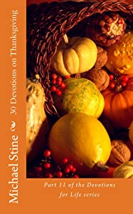30 Devotions on Thanksgiving (Devotions for Life Book 11)