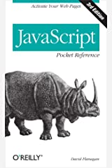 JavaScript Pocket Reference: Activate Your Web Pages (Pocket Reference (O'Reilly)) Kindle Edition