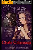 Club Crimson: A Billionaire Vampire Romance Short Story