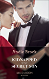 Kidnapped For Her Secret Son (Mills & Boon Modern)