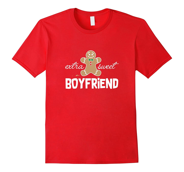 Extra Sweet Boyfriend T-Shirt_ Cute Christmas Gingerbread-FL