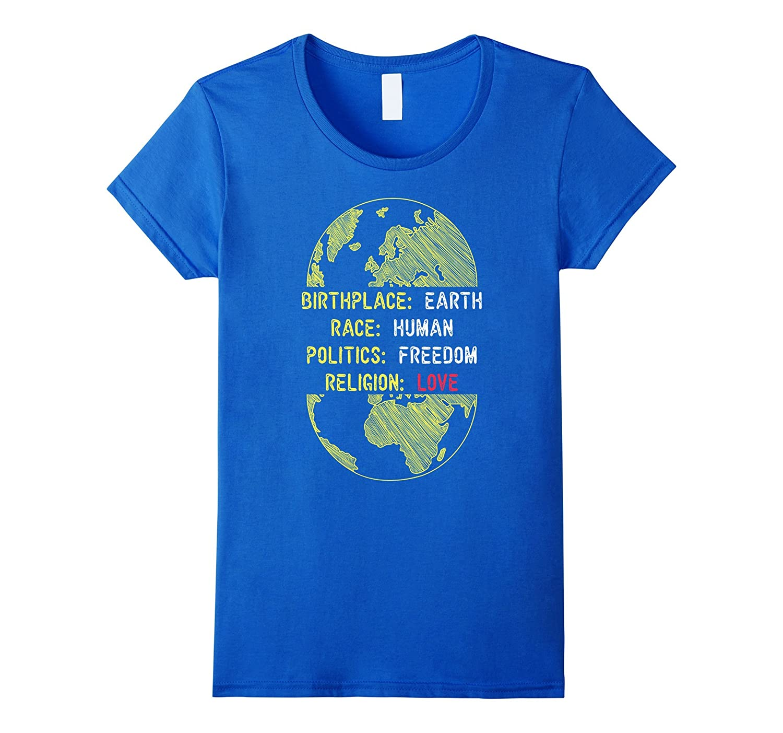 Earth Race Human Politics Freedom Religion Love Tee-Teeae