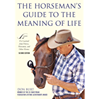 The Horseman's Guide to the Meaning of Life: Lessons I've Learned from Horses, Horsemen, and Other Heroes (English Edition)