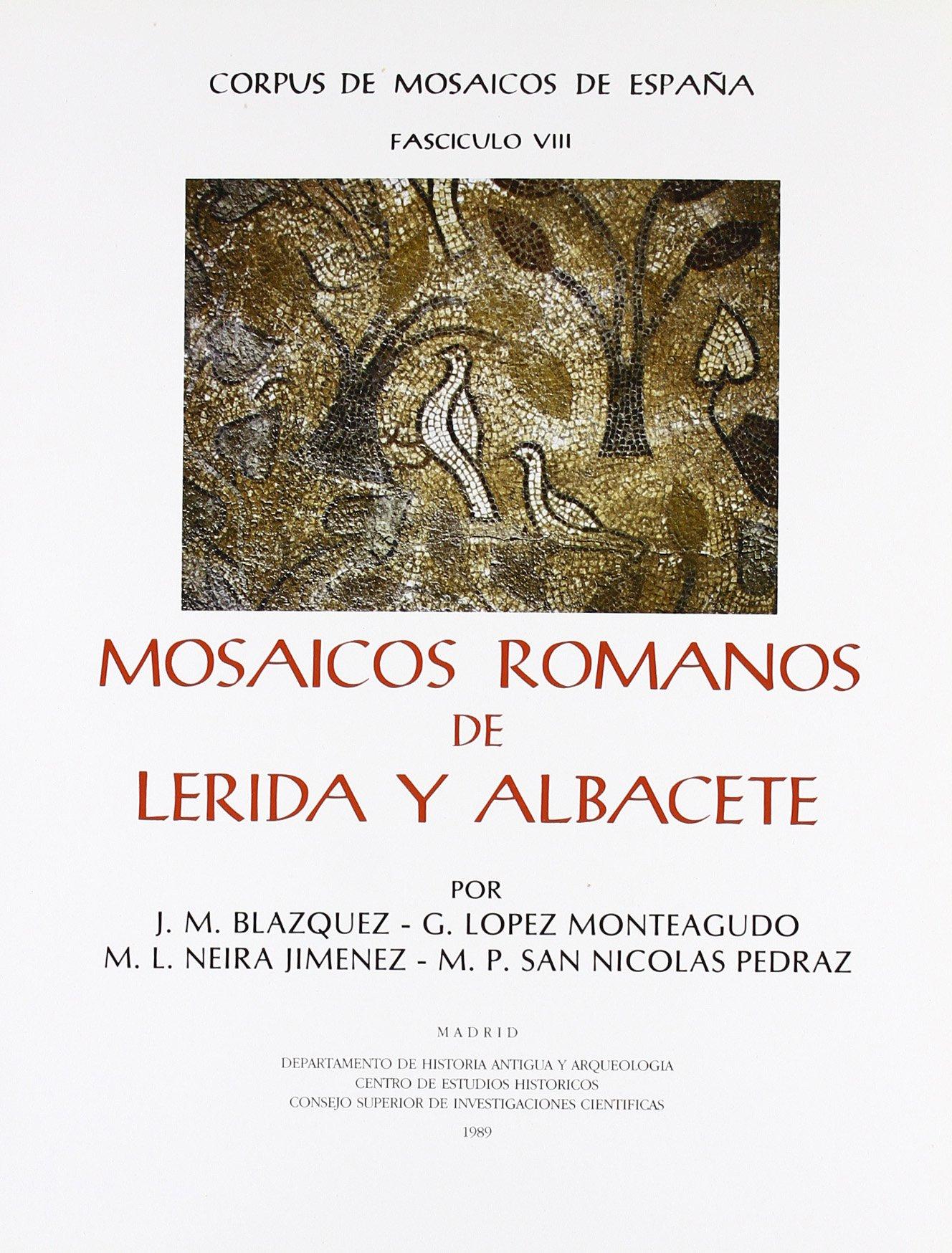 Mosaicos romanos de Lérida y Albacete Corpus de Mosaicos Romanos de España: Amazon.es: Blázquez, José Mª, López Monteagudo, Guadalupe, Neira Jiménez, M. L., San Nicolás Pedraz, Mª Pilar: Libros
