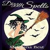 Dizzy Spells: The Kitchen Witch, Book 2