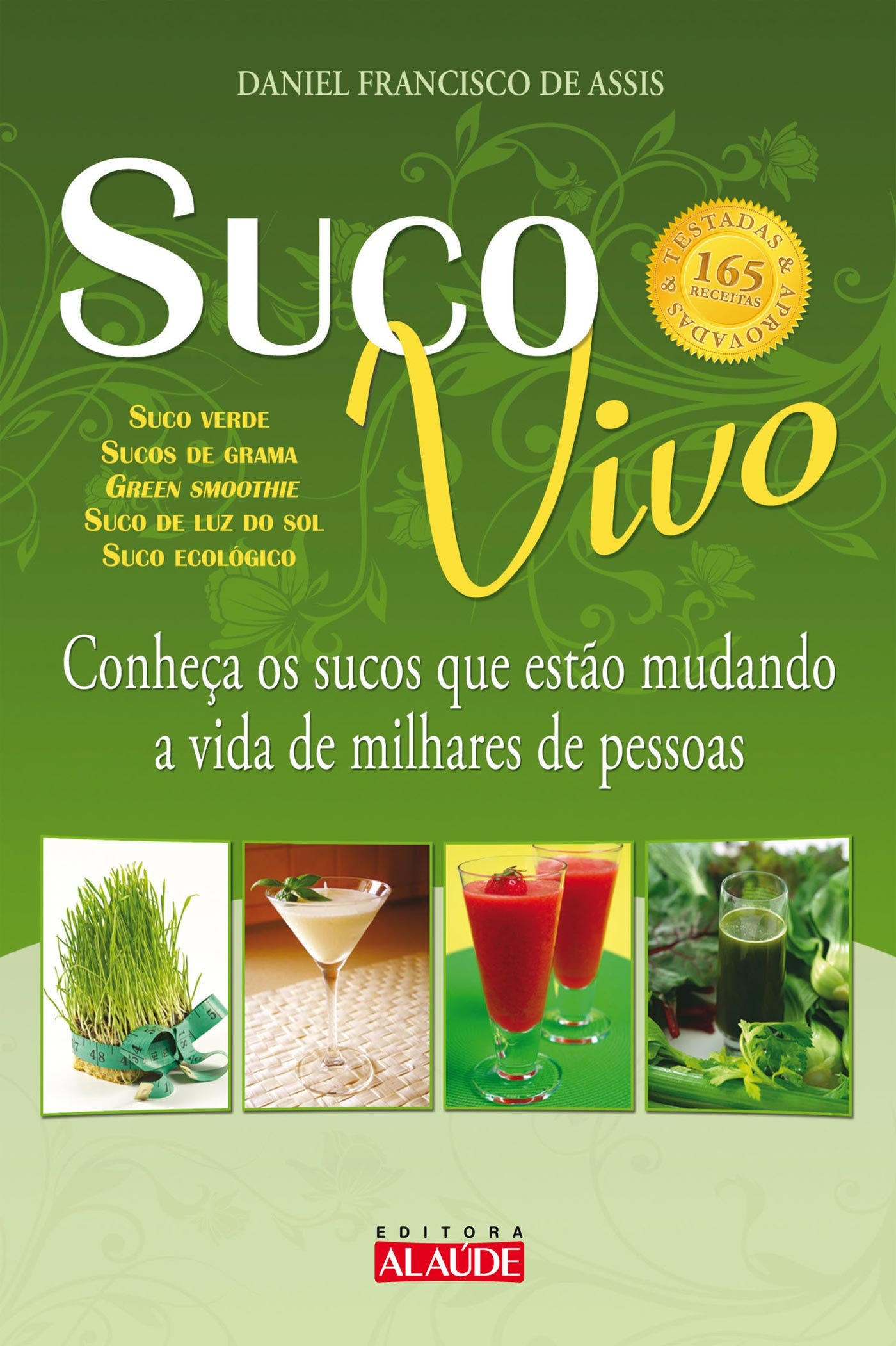 Suco Vivo (Em Portuguese do Brasil): Daniel Francisco de Assis ...