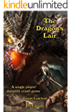 The Dragon's Lair: A single player dungeon crawl game
