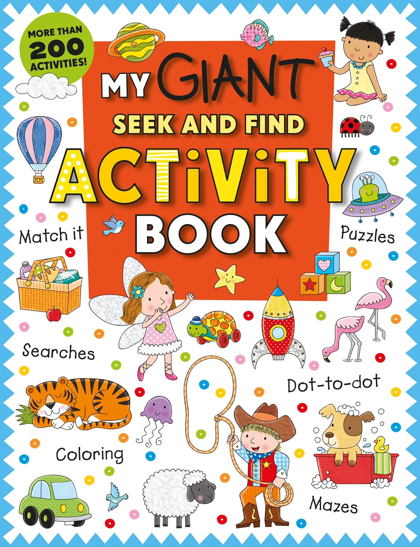 Read Online My Giant Seek-and-Find Activity Book: More than 200 Activities: Match It, Puzzles, Searches, Dot-to-Dot, Coloring, Mazes, and More! PDF