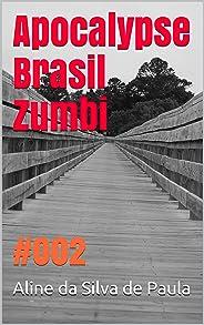 Apocalypse Brasil Zumbi: #002