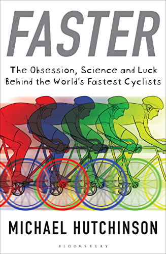 Faster: The Obsession; Science and Luck Behind the World's Fastest Cyclists