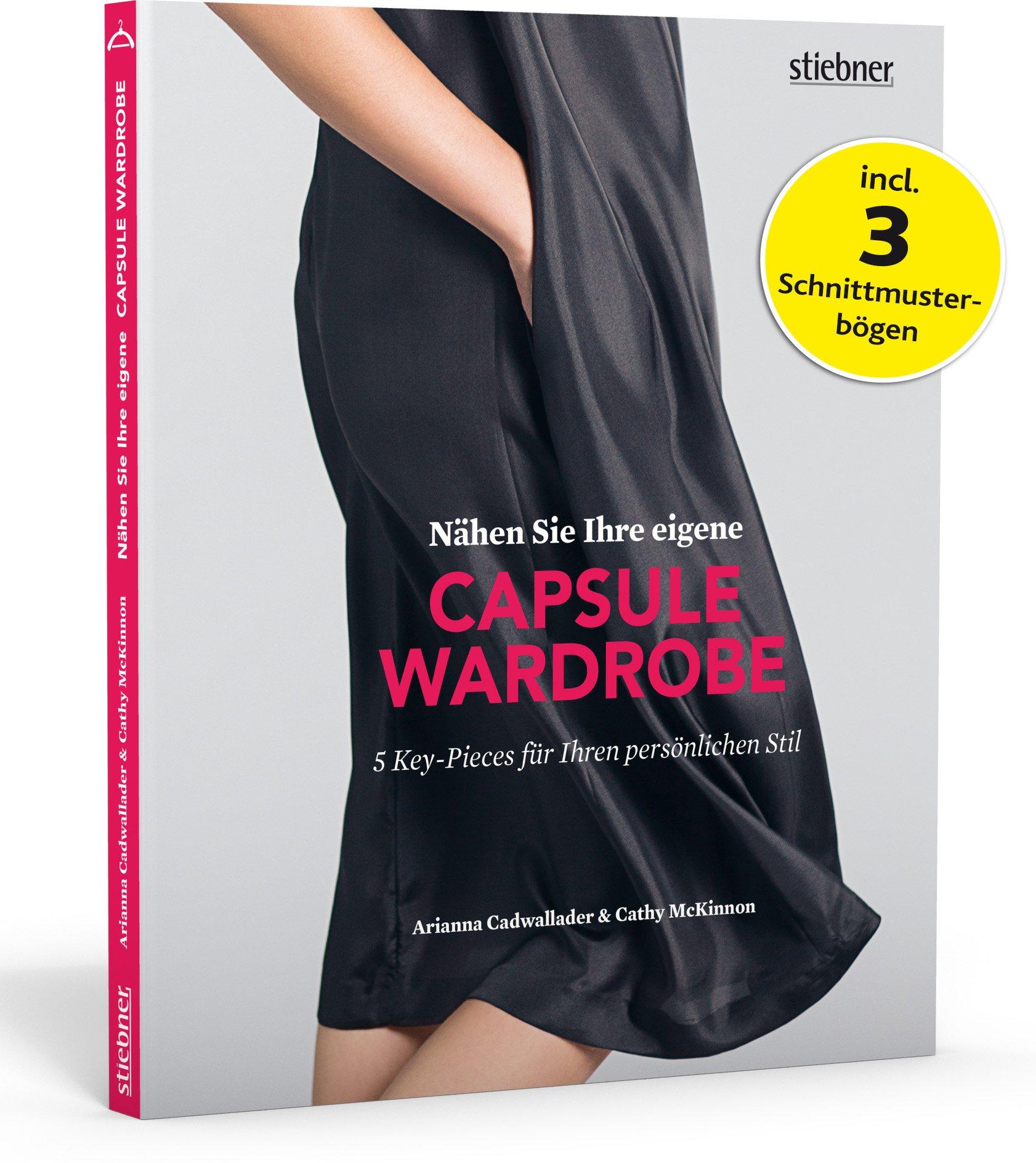 Nähen Sie Ihre eigene Capsule Wardrobe: 5 Key-Pieces für Ihren persönlichen Stil (incl. 3 Schnittmusterbögen)