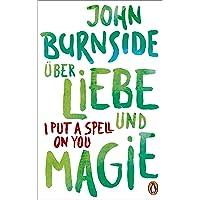 Über Liebe und Magie – I Put a Spell on You