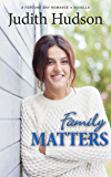 Family Matters: A Fortune Bay Sequel Novella (The Fortune Bay Series)