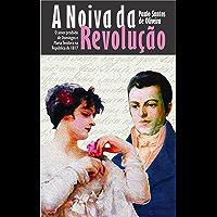 A Noiva da Revolução: O romance da República de 1817