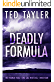 Deadly Formula: The Freeman Files Series - Book 4