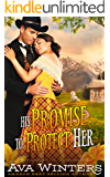 His Promise to Protect Her: A Western Historical Romance Book