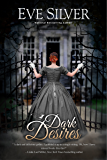Dark Desires (Dark Gothic Book 1) (English Edition)