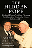 The Hidden Pope: The Untold Story of a Lifelong Friendship That Changed the Relationship Between Catholics and Jews
