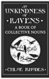 Unkindness of Ravens : A Book of Collective Nouns