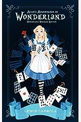 Alice's Adventures in Wonderland (Illustrated) : Wonderland Treasure Edition Kindle Edition