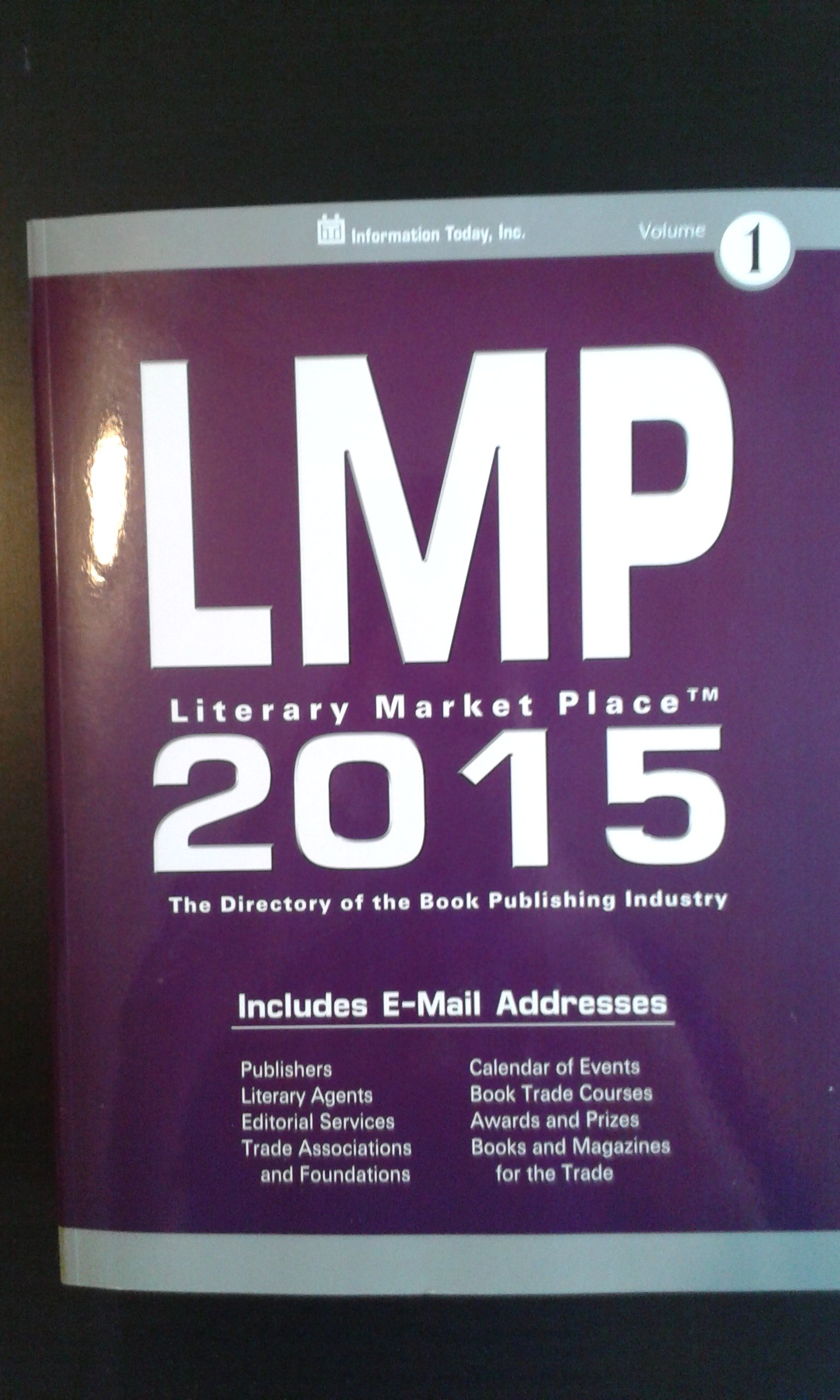 Literary Market Place 2015: The Directory of the American Book Publishing Industry with Industry Indexes (Literary Market Place (LMP)) by Information Today Inc