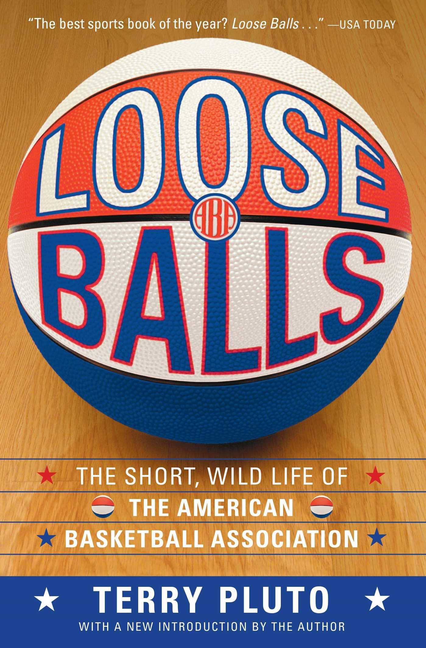 Loose Balls: The Short, Wild Life Of The American Basketball Association:  Terry Pluto: 9781416540618: Amazon: Books