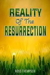 Reality of the Resurrection Kindle Edition
