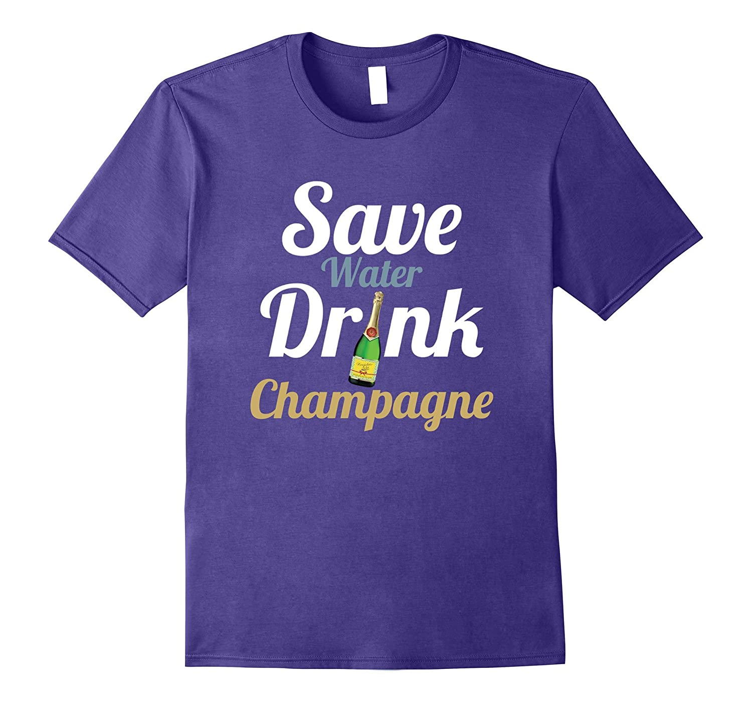 Save Water Drink Champagne T-Shirt Funny Mom Wine Lover Tee-FL