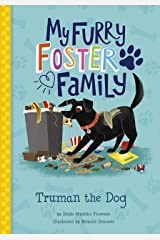 Truman the Dog (My Furry Foster Family) Kindle Edition