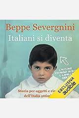 Italiani si diventa: Storia per oggetti e ricordi dell'Italia ottimista Audible Audiobook