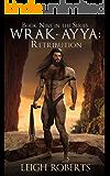 Retribution: Wrak-Ayya: The Age of Shadows Book 9