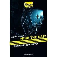 Mind the Gap!  - Zurückbleiben bitte! (Boy Zone)