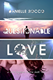 Questionable Love (Labeled Love #2 ): L.A. LOVE SERIES #2