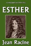Esther (Unexpurgated Edition) (Classiques Alcyoniens)