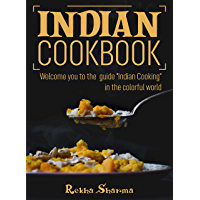 """Indian Cookbook: Welcome you to the guide """"Indian Cooking"""" - in the colorful world (English Edition)"""