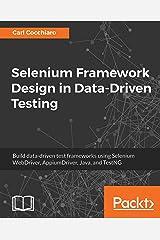 Selenium Framework Design in Data-Driven Testing: Build data-driven test frameworks using Selenium WebDriver, AppiumDriver, Java, and TestNG Kindle Edition