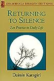 Returning to Silence: Zen Practice in Everyday Life (Shambhala Dragon Editions)