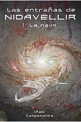 Las entrañas de Nidavellir: I: la nave (Saga Aesir - Vanir nº 8) (Spanish Edition) Kindle Edition