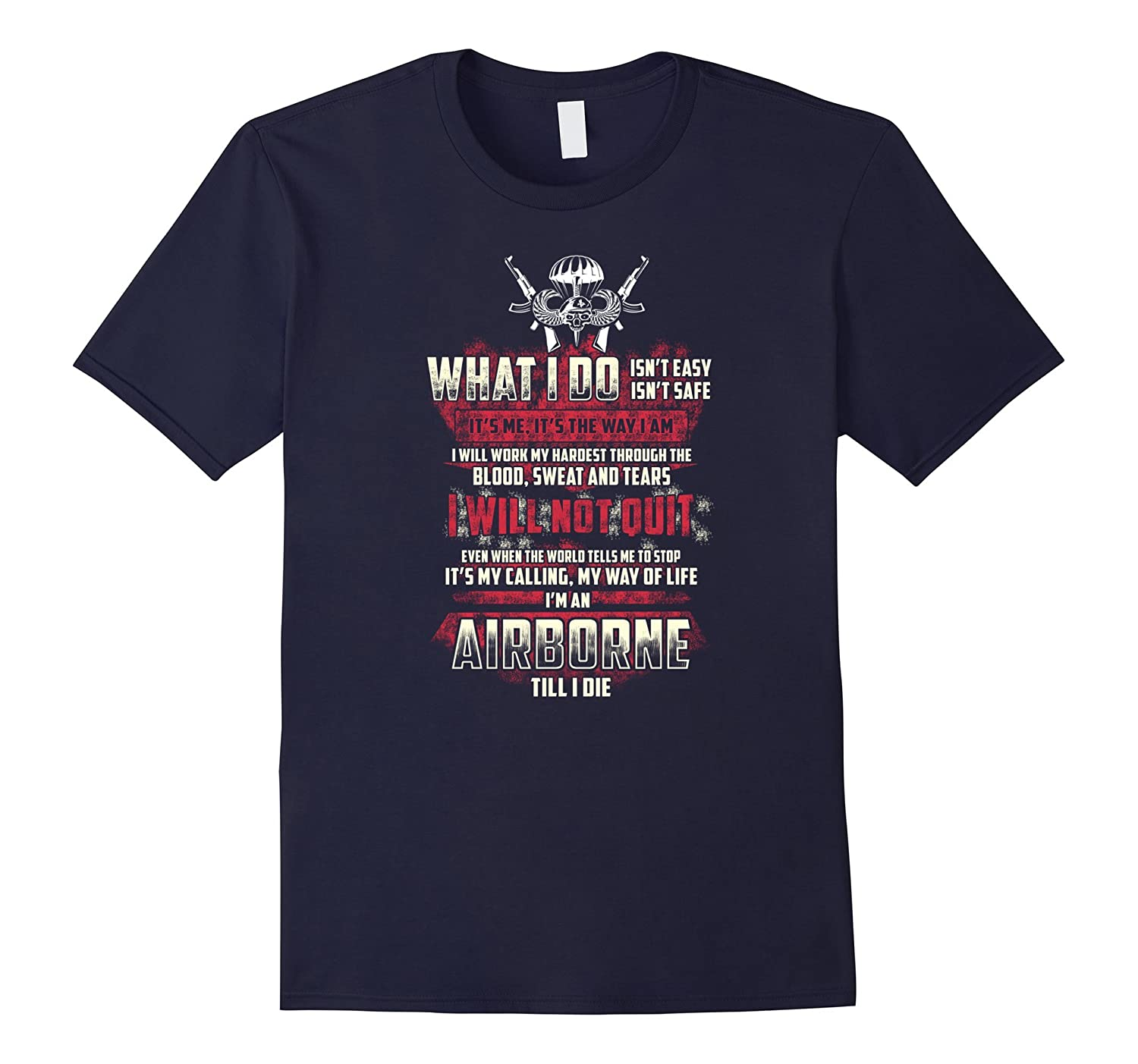 Airborne T-shirt , What I do isn't easy What I do isn't safe-BN