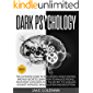 Dark Psychology: The Ultimate Guide to Persuasion, Mind Control and NLP Secrets: Learn How to Analyze People, Read Body Language and the Secret Techniques Against Hypnosis, Manipulation and Deception