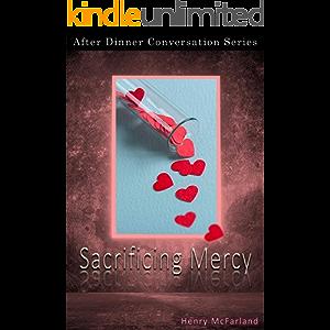 Sacrificing Mercy: After Dinner Conversation Short Story Series