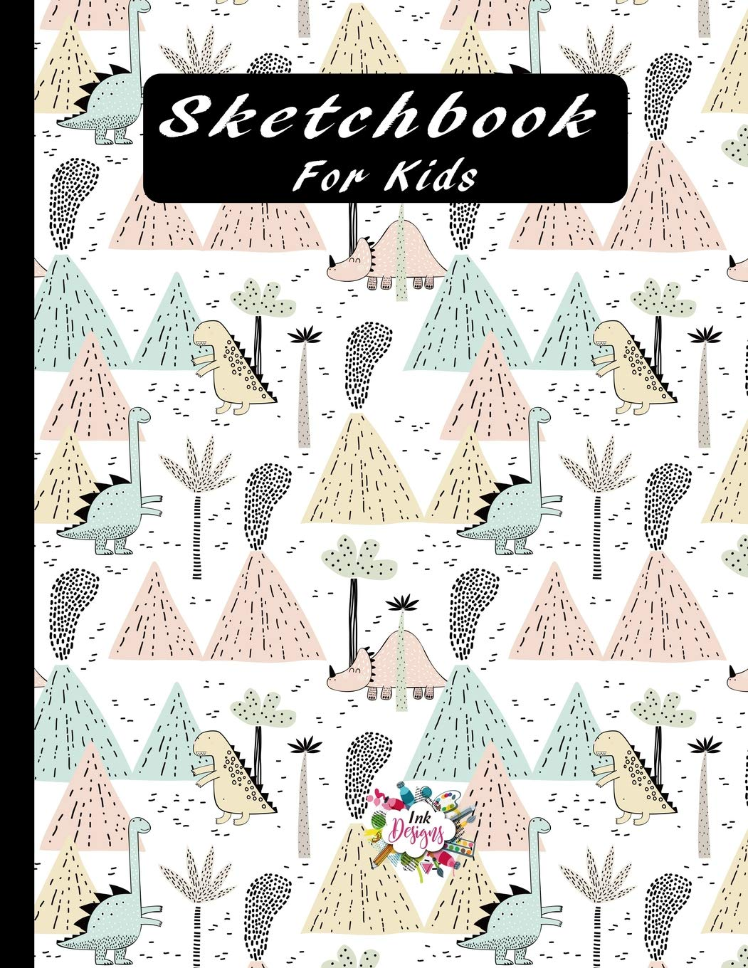 Sketchbook for Kids: A Large Notebook With Blank Pages for