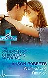 A Life-Saving Reunion (Mills & Boon Medical) (Paddington Children's Hospital, Book 6)