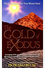 The Gold of Exodus: The Discovery of the True Mount Sinai Kindle Edition
