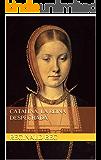 Catalina, la reina despechada
